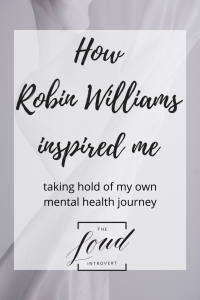 How Robin Williams inspired me